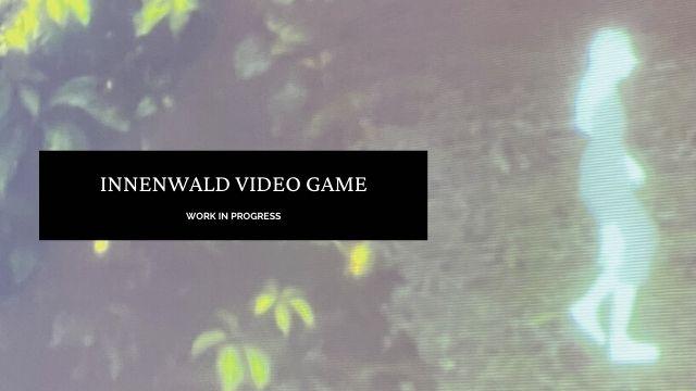 Innenwald Video Game