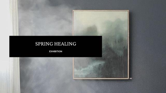 Spring Healing Exhibition